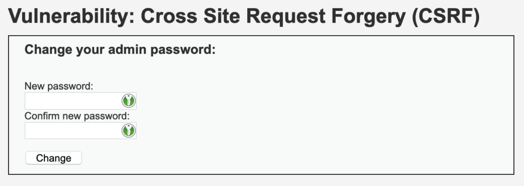 DVWA's password change form with insufficient CSRF protection implemented.